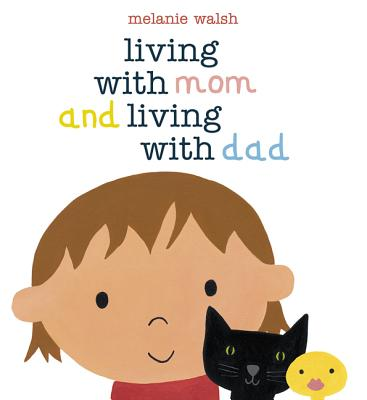 Living With Mom and Living With Dad By Walsh, Melanie/ Walsh, Melanie (ILT)